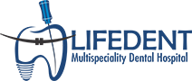 Lifedent Multispeciality Dental Hospital